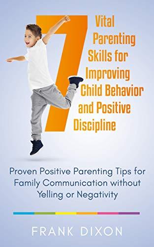 7 Vital parenting skills for improving child behavior and positive discipline - parenting books 2020