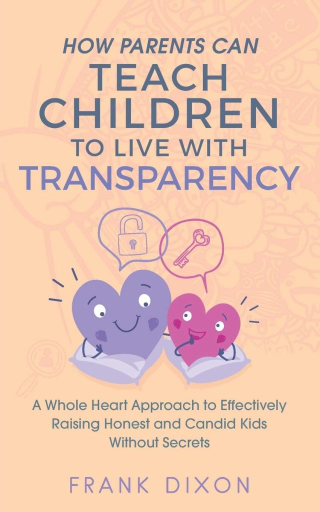 How Parents Can Teach Children to Live With Transparency