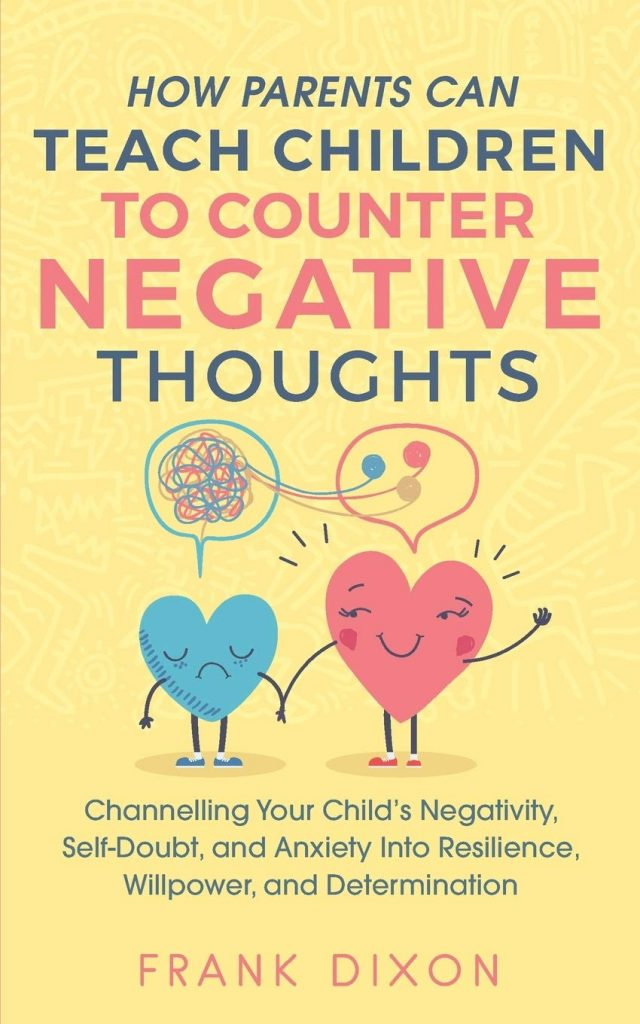 How Parents Can Teach Children To Counter Negative Thoughts