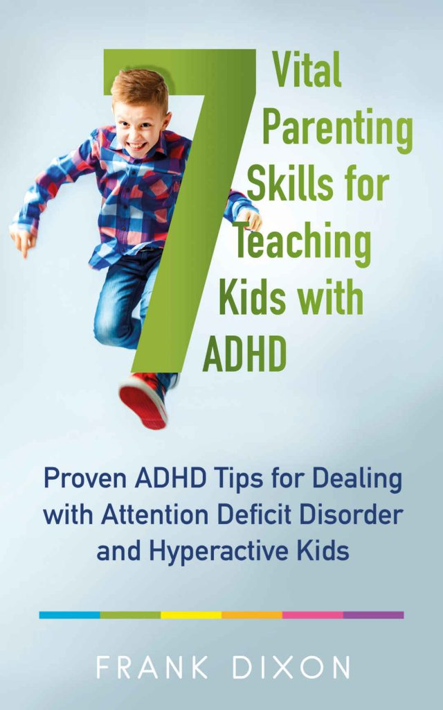 7 Vital Parenting Skills for Teaching Kids With ADHD