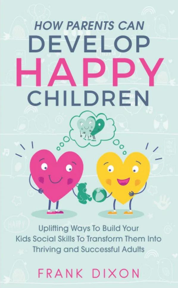 How Parents Can Develop Happy Children