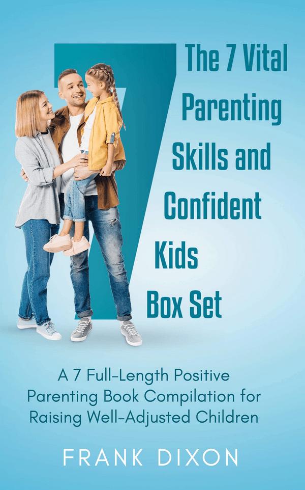 Parenting Book: The 7 Vital Parenting Skills and Confident Kids Box Set
